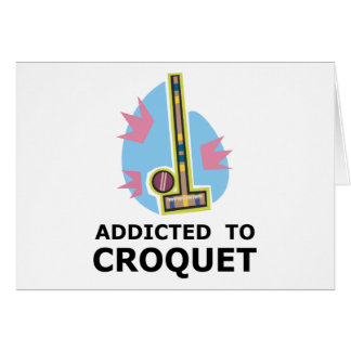 Addicted To Croquet Card