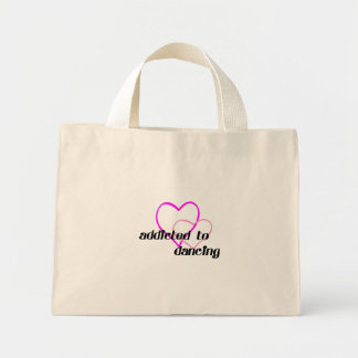 Addicted to Dancing T-shirts and Gifts. Mini Tote Bag