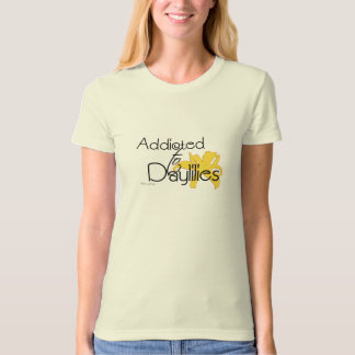 Addicted to Daylilies T-Shirt