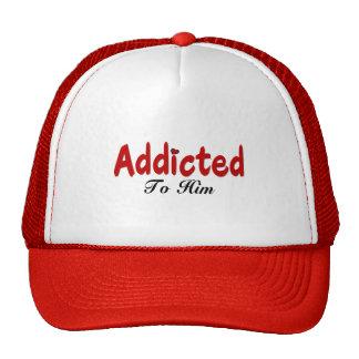 Addicted to Him Trucker Hats