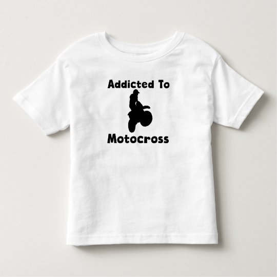Addicted To Motocross Toddler T-shirt