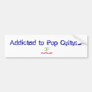 Addicted to Pop Culture - Bumper Sticker