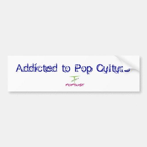 Addicted to Pop Culture - Bumper Sticker