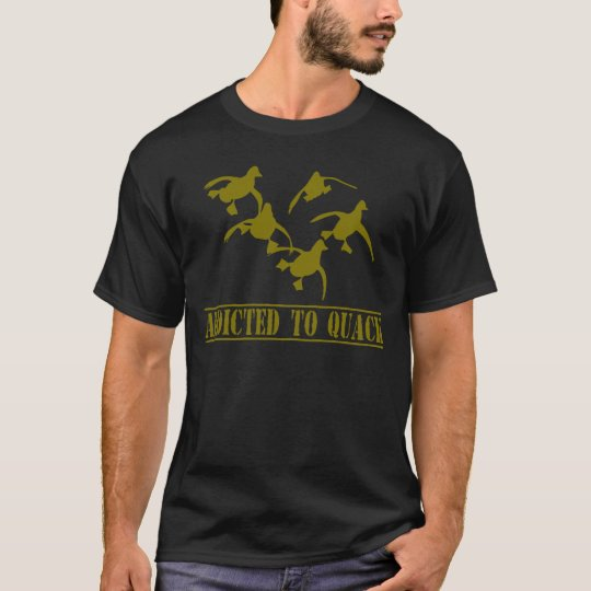 Addicted to Quack! T-Shirt