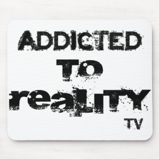 Addicted to Reality TV - Mouse Pad