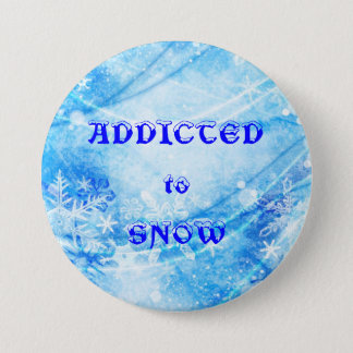 ADDICTED to SNOW 3 Inch Round Button