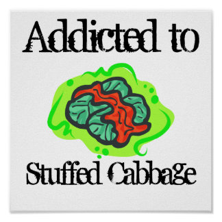 Addicted to Stuffed Cabbage Posters