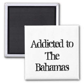 Addicted to The Bahamas Square Magnet
