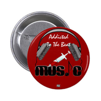 Addicted To The Beat 2 Inch Round Button