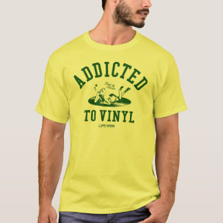 Addicted to vinyl (green) T-Shirt