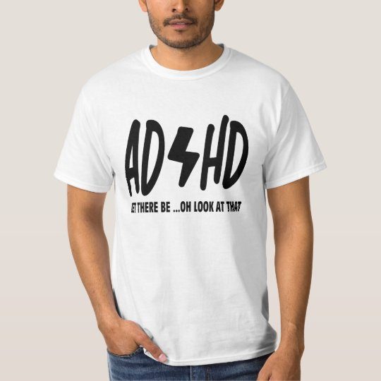ADHD AD/HD funny shirt