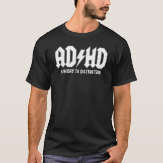 ADHD Highway To Distraction T-Shirt