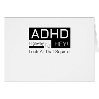 ADHD Highway To Hey Look Men's  adhd awareness Card