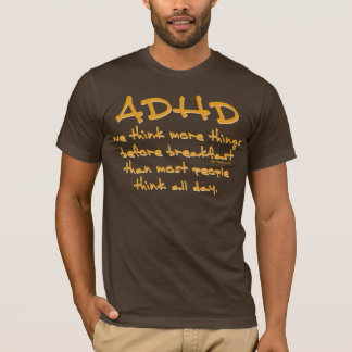 ADHD Think More T-Shirt