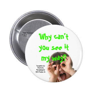 adhd, Why can't you see it my way?, Foundation ... 2 Inch Round Button