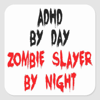 ADHD Zombie Slayer Square Sticker