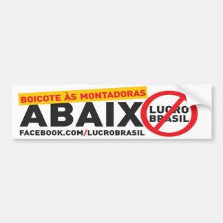 Adhesive to propagate Below Brazil Profit Bumper Sticker