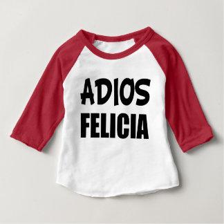 Adios Felicia funny Bye Felicia baby shirt