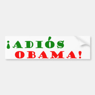 !Adios, Obama! Bumper Sticker