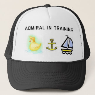 Admial in training trucker hat