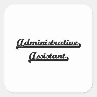 Administrative Assistant Classic Job Design Square Sticker