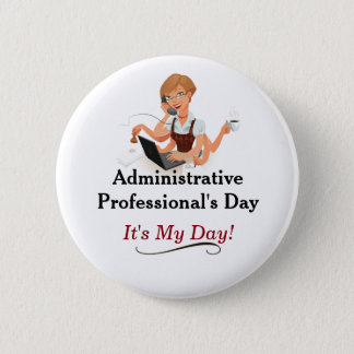 Administrative Professional's Day Pin! 2 Inch Round Button