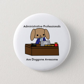Administrative Professionals Doggone Awesome Dog M 2 Inch Round Button