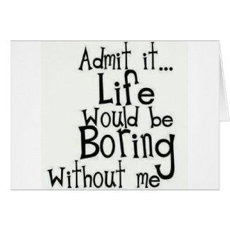 Admit it... Life... Card
