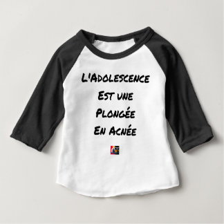 ADOLESCENCE IS A DIVING IN ACNÉE BABY T-Shirt