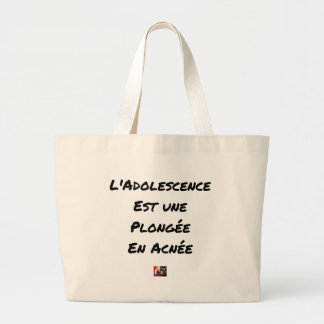 ADOLESCENCE IS A DIVING IN ACNÉE LARGE TOTE BAG