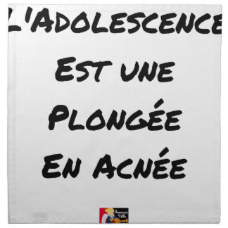 ADOLESCENCE IS A DIVING IN ACNÉE NAPKIN