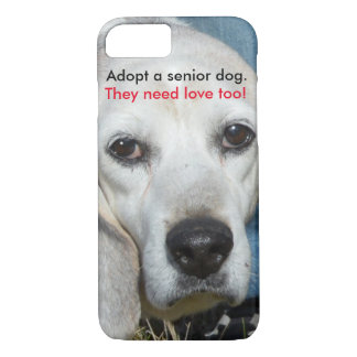 Adopt a senior dog. They need love too! iPhone 7 Case