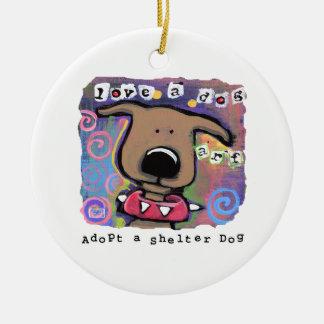 Adopt a shelter dog, Love a dog Round Ceramic Ornament