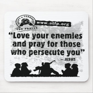 Adopt a Terrorist For Prayer Mouse Pad