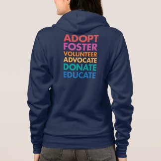 Adopt Foster Volunteer Advocate Donate Educate Hoodie