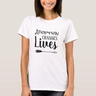 Adoption Changes Lives - Adopt Foster T-Shirt