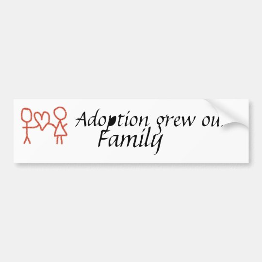Adoption grew our family bumper bumper sticker