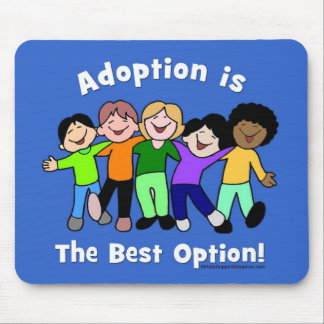 Adoption is the Best Option Mousepad - Customized
