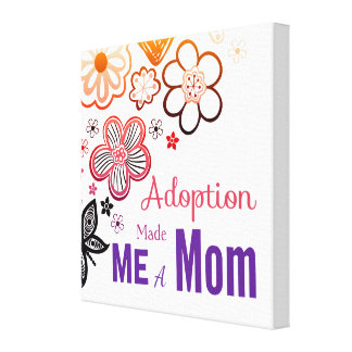 Adoption Made Me a Mom Canvas Print