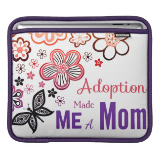 Adoption Made Me a Mom iPad Sleeve