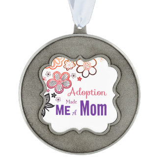 Adoption Made Me a Mom Scalloped Pewter Ornament