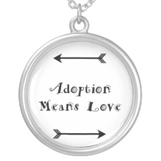 Adoption Means Love - Foster - Adopt Silver Plated Necklace