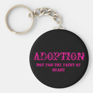 adoption not for the faint of heart keychain pink