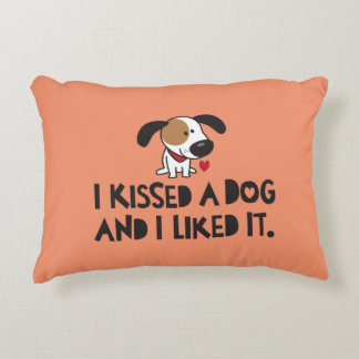 Adorable I Kissed a Dog and I Liked It Decorative Pillow