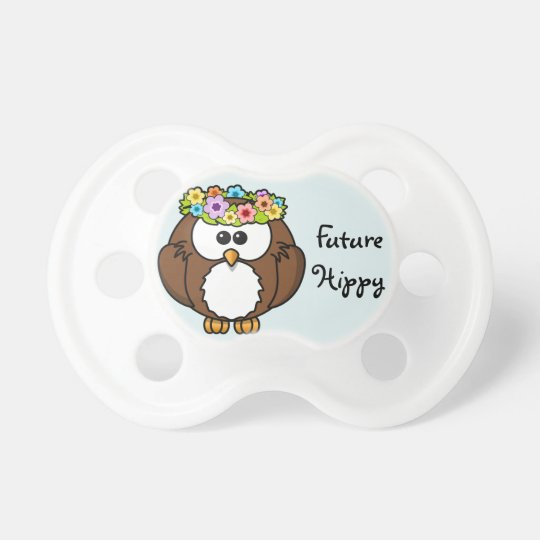 """Adorable Owl that says """"Future Hippy"""" Pacifiers"""