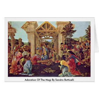 Adoration Of The Magi By Sandro Botticelli Card