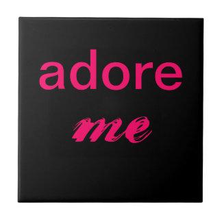 """""""Adore Me""""tile Tile"""