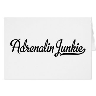 Adrenalin junkie card