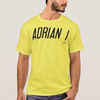 ADRIAN! T-Shirt