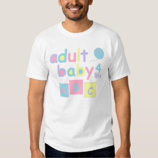 Adult Baby 4 Life Tshirts